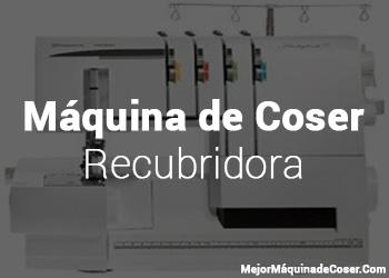 Máquina de Coser Coverlock/Recubridora