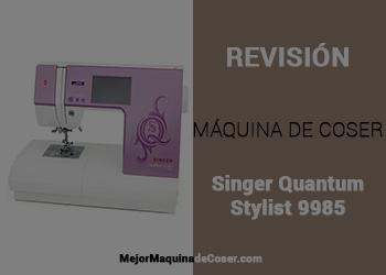 Máquina de Coser Singer Quantum Stylist 9985