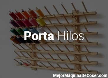 Porta Hilos