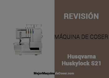 Máquina de Coser Husqvarna Huskylock s21
