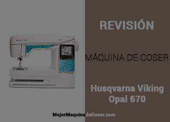 Máquina de Coser Husqvarna Viking Opal 670