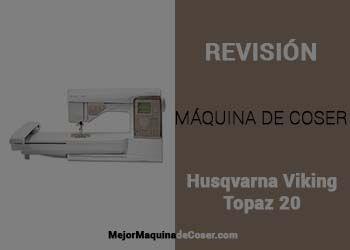 Máquina de Coser Husqvarna Topaz 20